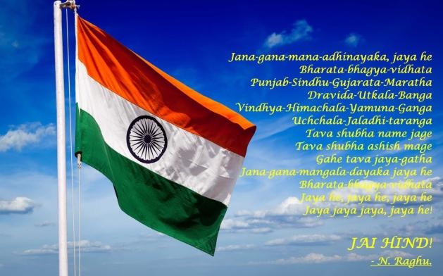 National flag , Indian flag , Indian national anthem
