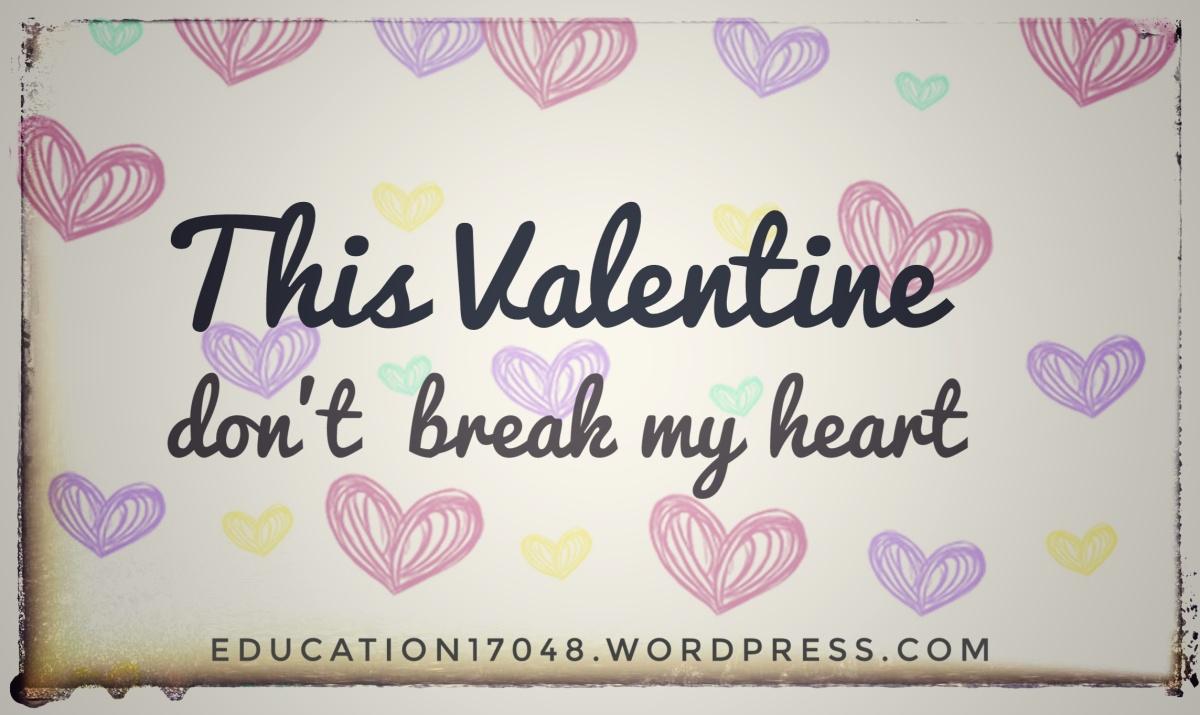 Valentine, quote, love, relationship, don't break my heart