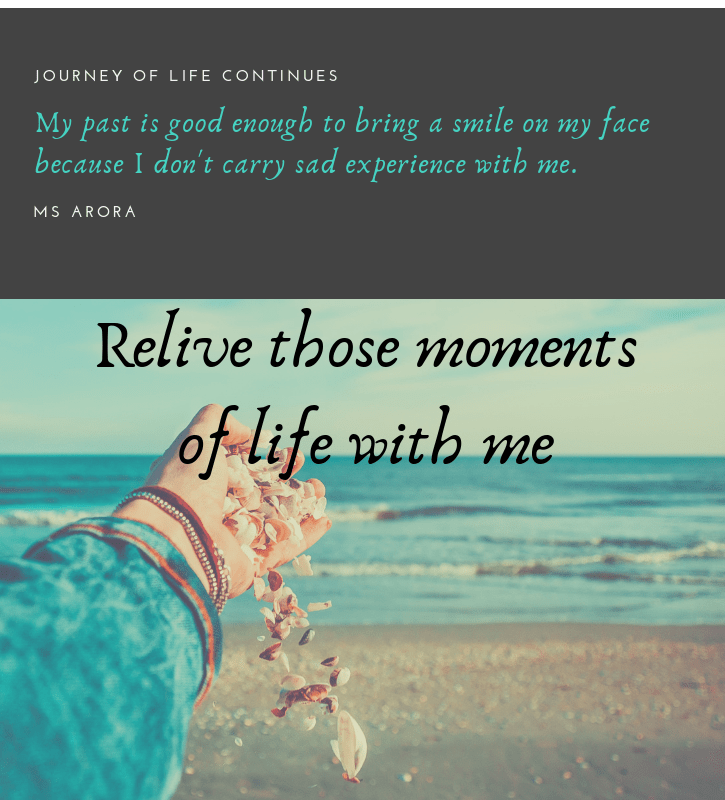 Moments of life, journey of life continues, quotes