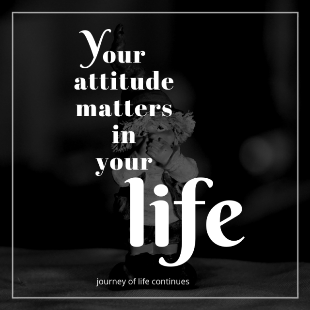 Attitude , journey of life continues , positivity ,