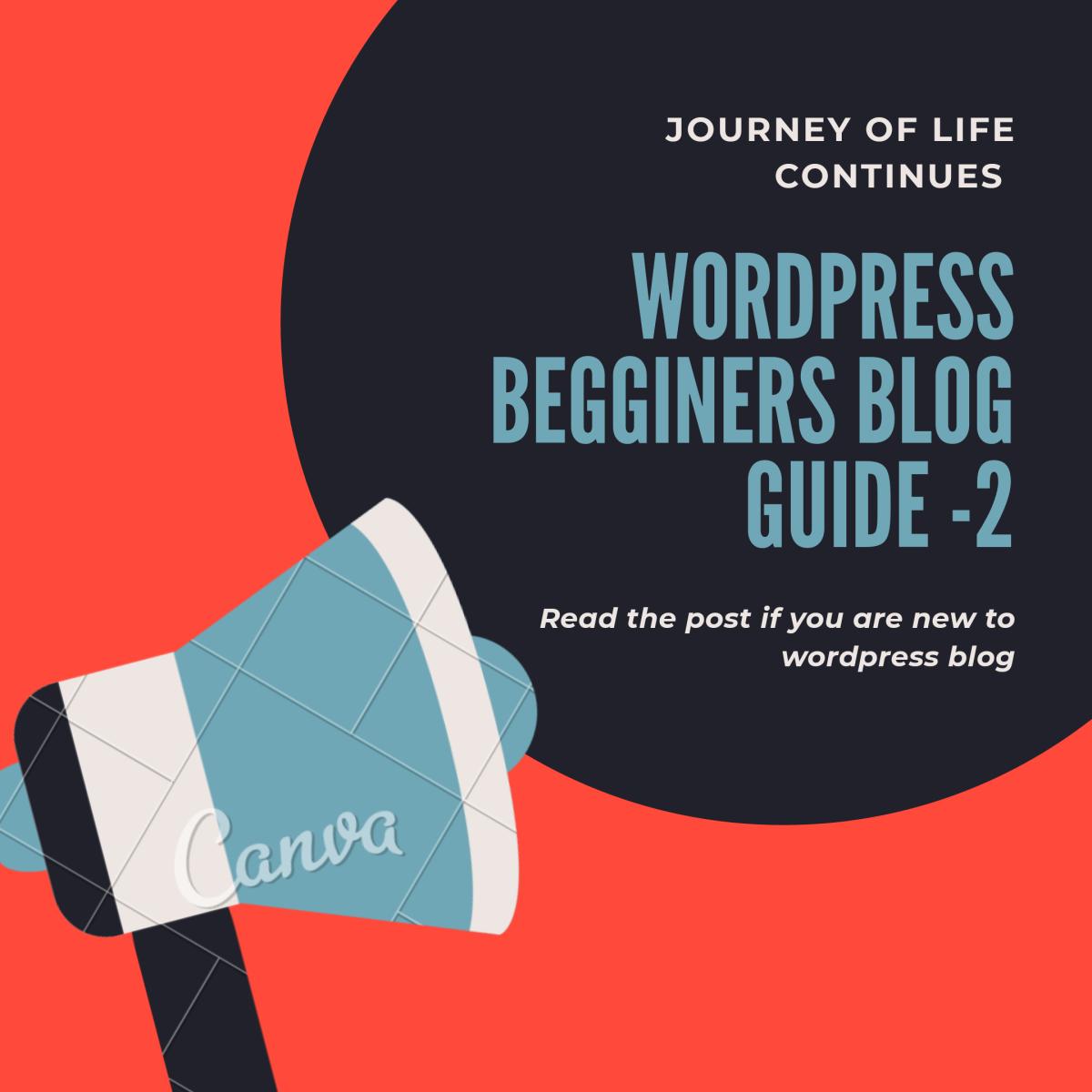 WORDPRESS beginners guide , blogging tips , easy blogg