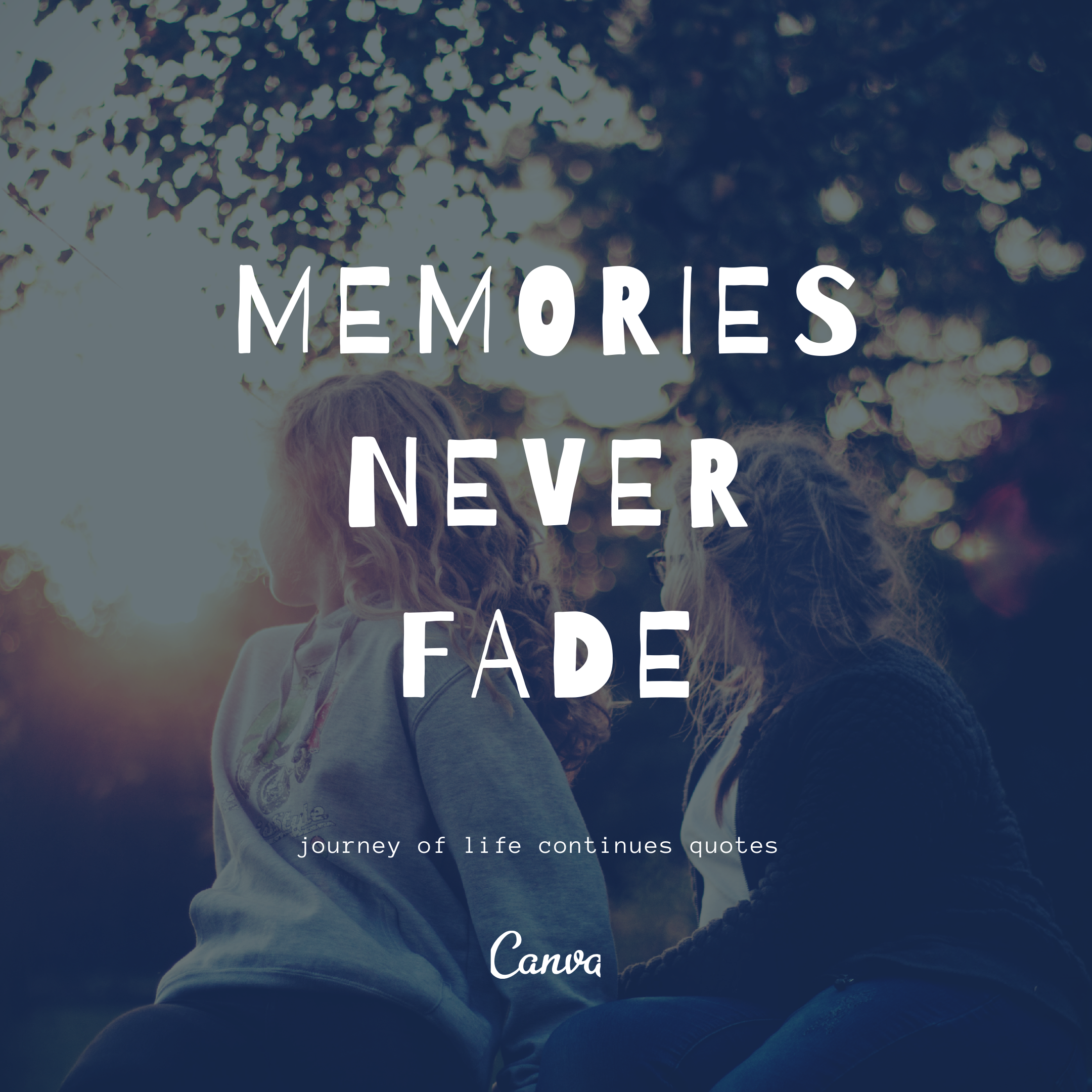 Memories never fade, life quotes , memories quotes , Journey of life continues quotes